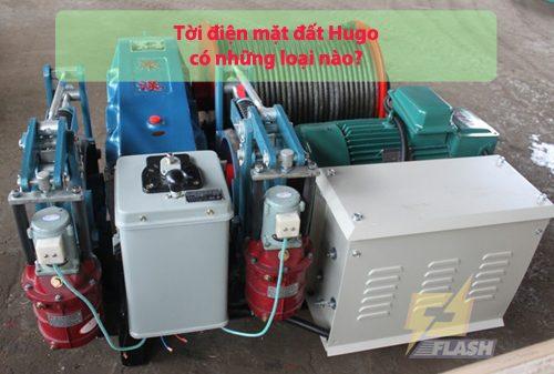Tời điện mặt đất Hugo có những loại nào